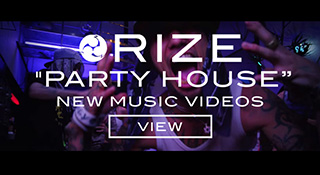 RIZE 'PARTY HOUSE' NEW MUSIC VIDEO
